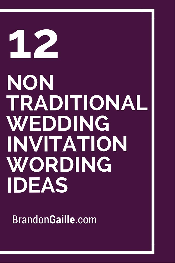 12 Non Traditional Wedding Invitation Wording Ideas